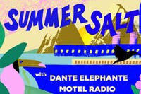 Summer Salt with Dante Elephante and Motel Radio