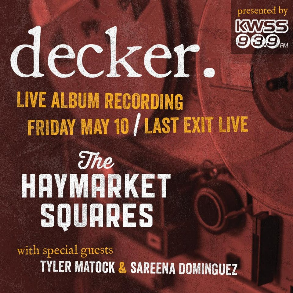 decker. + The Haymarket Squares - Dual Live Album Recording  Show