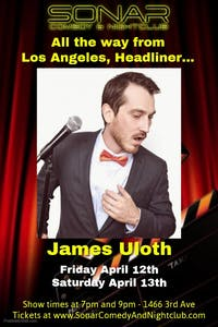 James Uloth Comedy - Friday April 12th - 9pm Show!