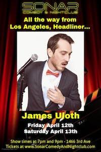 James Uloth Comedy - Saturday April 13th - 7pm Show!