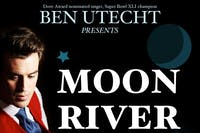 Ben Utecht Presents Moon River - An Intimate Night of Andy Williams