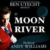 Ben Utecht Presents Moon River - The Best of Andy Williams