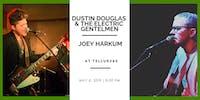 Dustin Douglas & The Electric Gentlemen // Joey Harkum