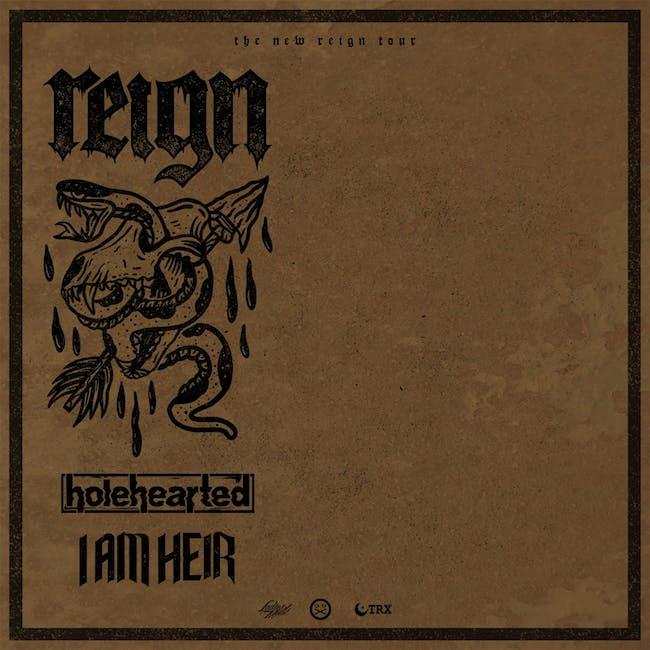 Reign / Holehearted / I Am Heir/  ApHelion /Korvas  + Guests