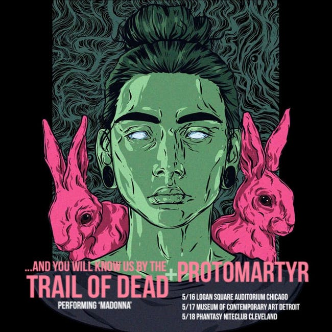 And You Will Know Us By The Trail of Dead... & Protomartyr