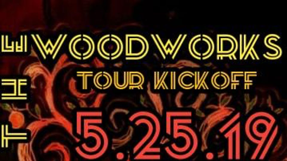 The Woodworks - Tour Kickoff