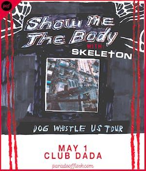 Show Me The Body • Skeleton