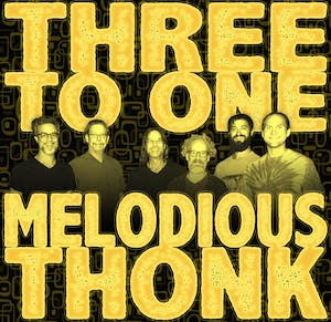 Melodious Thonk TICKETS AT DOOR