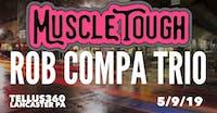 Muscle Tough & Rob Compa Trio