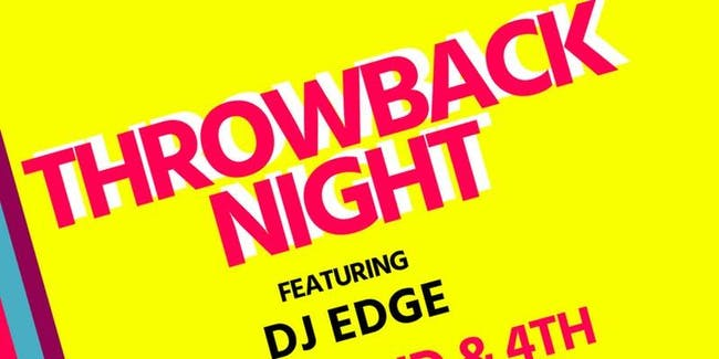 Throwback Night w/ DJ Edge
