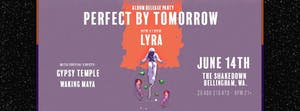 Perfect By Tomorrow (LYRA album release), Gypsy Temple, Waking Maya