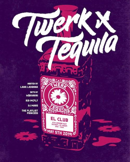 Twerk x Tequila