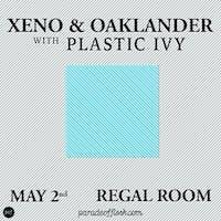 Xeno & Oaklander • Plastic Ivy • Jake Schrock