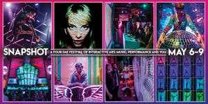 SNAPSHOT: Festival of Interactive Art, Music, Performance and You!