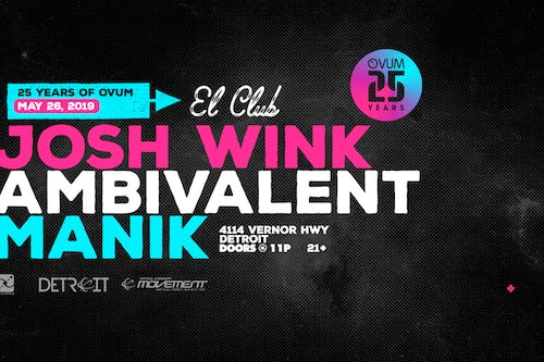 25 Years Of Ovum: Josh Wink, Ambivalent, Manik