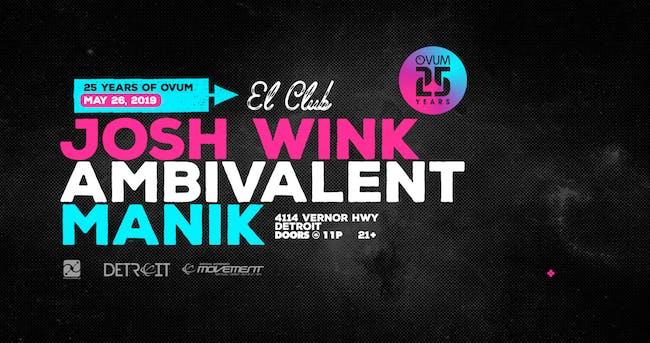 25 Years Of Ovum: Josh Wink, Ambivalent, Manik