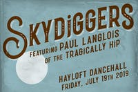 Skydiggers featuring Paul Langlois of The Tragically Hip