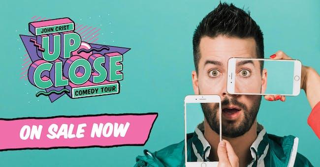 John Crist: Up Close Tour - Special Event 18+