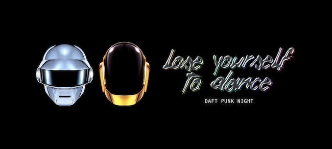 Lose Yourself to Dance: Daft Punk Night