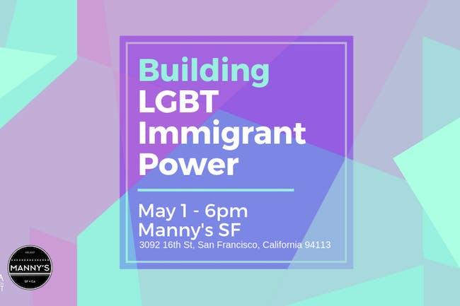 Building LGBTQ Latinx Immigrant Power