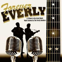 Forever Everly - The Music of The Everly Brothers