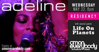 Adeline *residency* with special guests Life On Planets