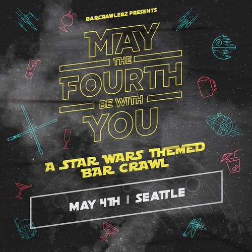 May The Fourth Be With You: A Seattle Star Wars Themed Bar Crawl