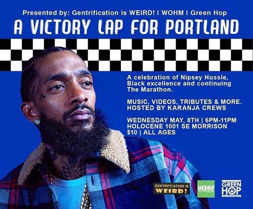 A Victory Lap for Portland: A Celebration of Nipsey Hussle