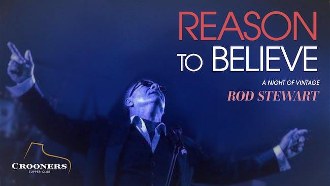 Reason To Believe: A Night of Vintage Rod Stewart
