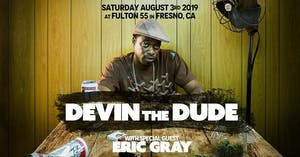 Devin The Dude w/special Guest Eric Gray