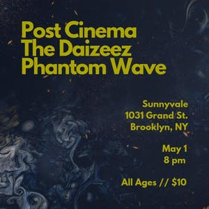 Post Cinema, The Daizeez, Phantom Wave