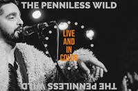 The Penniless Wild w/Special Guests ROY