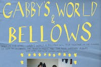 Gabby's World w/ Bellows, Thelma, don't