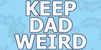 Keep Dad Weird