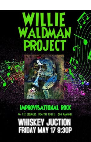 """ Whiskey Junction"" Willie Waldman Project"