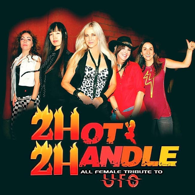 2HOT2HANDLE All - Female UFO Tribute