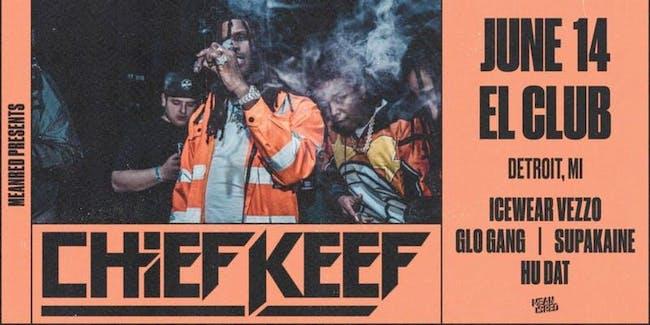 Chief Keef, Icewear Vezzo, Glo Gang, Supakaine, Hu Dat