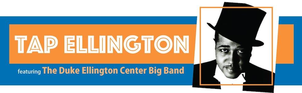 Tap Ellington: Featuring the Duke Ellington Center Big Band