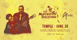 The Matchstick Skeletons w/Alleviate