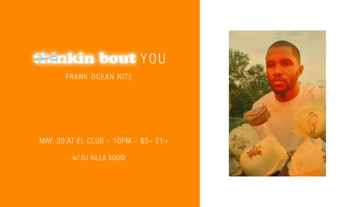 Thinkin Bout You - Frank Ocean Nite