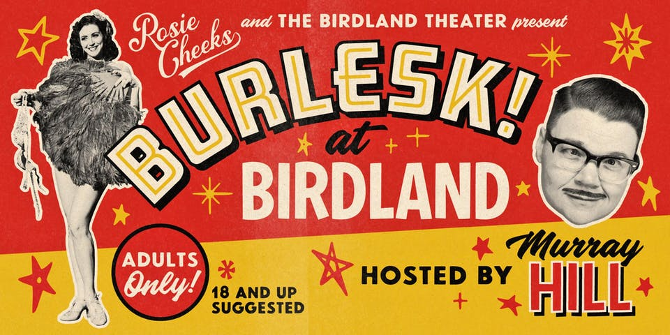BURLESK! at BIRDLAND Hosted by Murray Hill