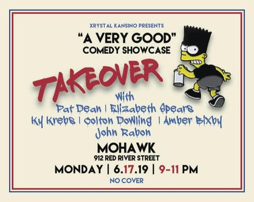 """A Very Good"" Comedy Show @ Mohawk (Indoor)"