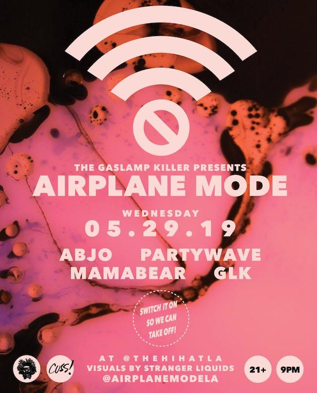 Airplane Mode Residency ft. AbJo, PartyWave, Mamabear & Gaslamp Killer