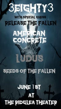 3EIGHTY3, Release the Fallen, American Concrete,  & more in the Lounge