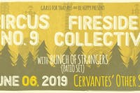 Circus No. 9 and Fireside Collective  w/ Bunch Of Strangers