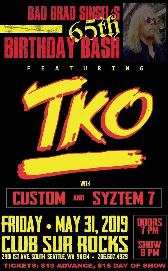 "TKO ""4Oth Anniversary"" w/ Custom/ Syztem 7 ""Come Celebrate Brad's 65th Bday"""