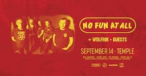 No Fun At All w/ Wolfrik + More TBA
