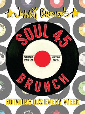 Soul 45 Saturday Brunch with DJs Supplanter and Bloodfaceman