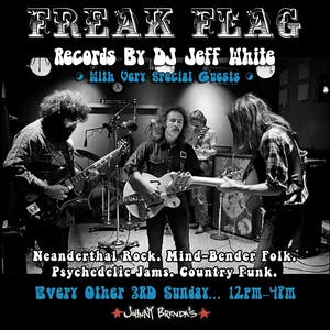 Freak Flag with DJ Jeff White and friends