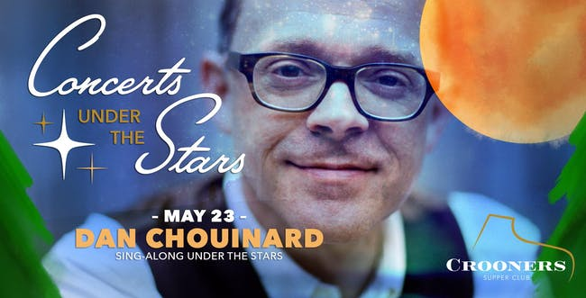 Dan Chouinard's Sing-Along Under The Stars